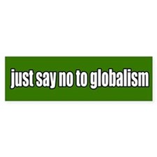 no to globalism Bumper Sticker