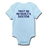Trust Me My Mom Is A Doctor Onesie