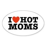 I Love Hot Moms Oval Sticker