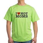 I Love Hot Moms Green T-Shirt