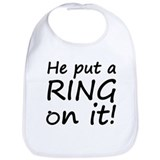 He Put A Ring On It! Bib