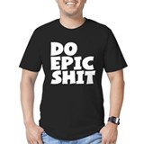 Do Epic Shit T