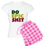 Do Epic Shit Pajamas
