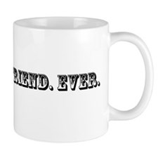Worst Girlfriend Ever Trophy Coffee Mug
