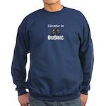 I'd Rather Be Birding Sweatshirt (dark)