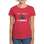 Don't Bug Me, I'm Birding Women's Dark T-Shirt