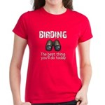 Birding: the best thing you'l Women's Dark T-Shirt
