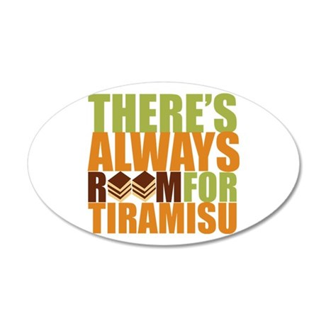 Always Room for Tiramisu 38.5 x 24.5 Oval Wall Pee