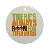 Always Room for Tiramisu Ornament (Round)