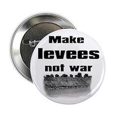 "Make Levees Not War 2.25"" Button (100 pack)"