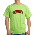 God Told Everyone to Hate You Green T-Shirt