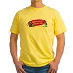 God Told Everyone to Hate You Yellow T-Shirt