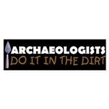 Archaeology Bumper Bumper Sticker