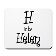 H Is For Helen Mousepad