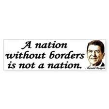 Reagan Quote - A Nation without borders Bumper Sticker