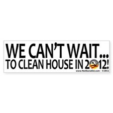 We Can't Wait...to Clean House in 2012!