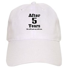 5th Anniversary Funny Quote Baseball Cap