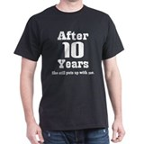 10th Anniversary Funny Quote T-Shirt