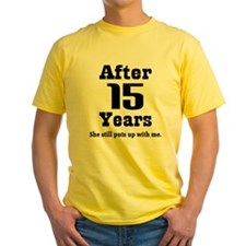15th Anniversary Funny Quote T