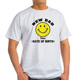 New Dad Since (Add Date of Birth) T-Shirt