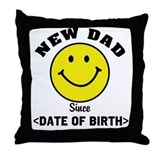 New Dad Since (Add Date of Birth) Throw Pillow