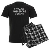 I Teach, Therefore I Drink pajamas