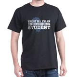 Trust Me I'm An Engineering Student T-Shirt