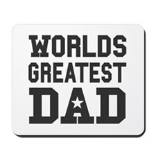 Worlds Greatest Dad! Mousepad