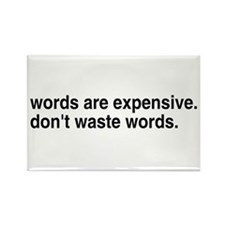 Don't Waste Words Rectangle Magnet