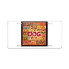 DOG in every language Aluminum License Plate