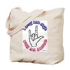 """I Sing and Sign..."" Tote Bag"