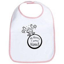 Mommy's Getting Married Bib