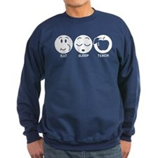 Eat Sleep Teach Sweatshirt