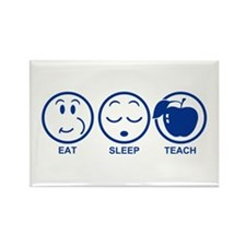Eat Sleep Teach Rectangle Magnet