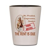 Rent is due Shot Glass