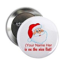 "You're On The Nice List 2.25"" Button"