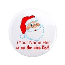 """You're On The Nice List 3.5"""" Button"""