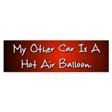 My Other Car Is A Hot Air Balloon Bumper Bumper Sticker