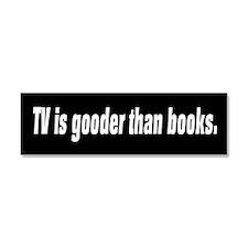TV is gooder than books Car Magnet 10 x 3