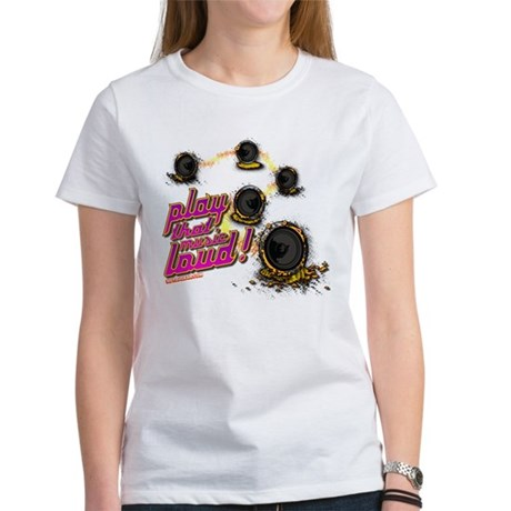Play That Music Loud Women's T-Shirt