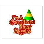 Ninny Muggins Small Poster