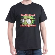 Shoot Eye Out T-Shirt