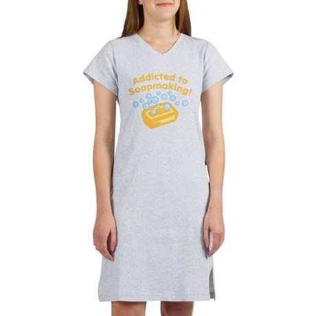 Addicted To Soapmaking Women's Nightshirt