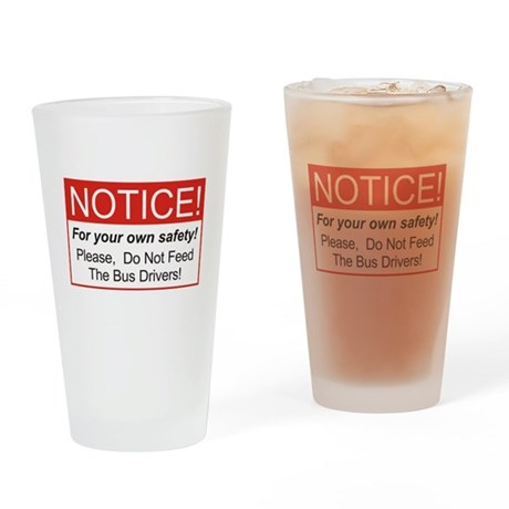 Notice / Bus Drivers Drinking Glass