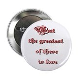 "Greatest Is Love 2.25"" Button"