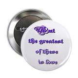 "Greatest Is Love 2.25"" Button (100 pack)"