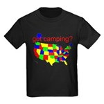 got camping? Kids Dark T-Shirt
