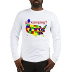 got camping? Long Sleeve T-Shirt