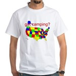 got camping? White T-Shirt