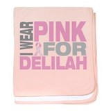 I wear pink for Delilah baby blanket